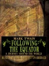 Following the Equator (MP3): A Journey around the World